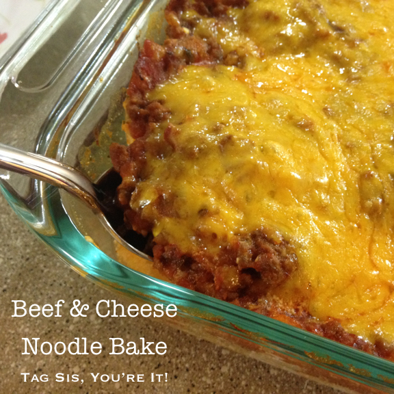 Beef & Cheese Noodle Bake | Tag Sis, You're It!